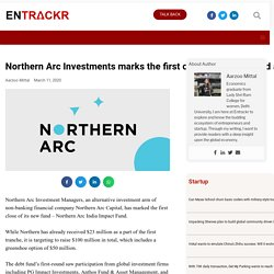 Northern Arc Investments marks the first close of its new fund at $23 Mn