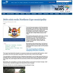 Debt crisis rocks Northern Cape municipality:Thursday 2 February 2012
