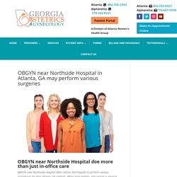 OBGYN near Northside Hospital in Atlanta, GA provides surgical care