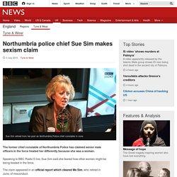 Northumbria police chief Sue Sim makes sexism claim