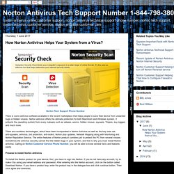 Norton Antivirus Tech Support Number 1-844-798-3801: How Norton Antivirus Helps Your System from a Virus?