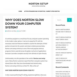 WHY DOES NORTON SLOW DOWN YOUR COMPUTER SYSTEM? - Norton Setup