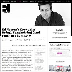 Ed Norton's Crowdrise Brings Fundraising (And Fun) To The Masses