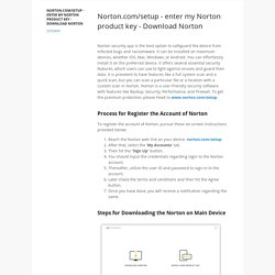 Norton.com/setup - enter my Norton product key - Download Norton