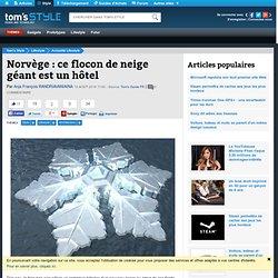 Norvège : ce flocon de neige géant est un hôtel