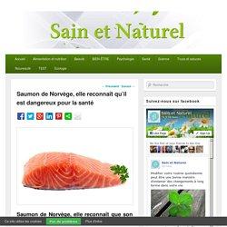 Saumon de Norvège, elle reconnaît qu'il est dangereux pour la santé