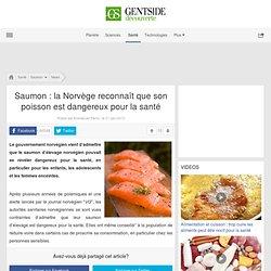 Saumon : la Norvège reconnaît que son poisson est dangereux pour la santé
