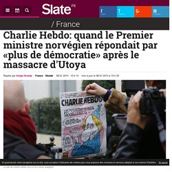 Charlie Hebdo: quand le Premier ministre norvégien répondait par «plus de démocratie» après le massacre d'Utoya