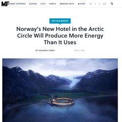 Norway's New Hotel in the Arctic Circle Will Produce More Energy Than It Uses
