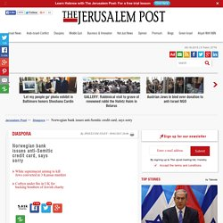 Norwegian bank issues anti-Semitic credit card, says sorry - Diaspora