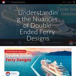 Understanding the Nuances of Double Ended Ferry Designs
