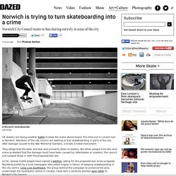 Norwich is trying to turn skateboarding into a crime