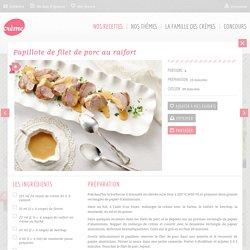 - Papillote de filet de porc au raifort