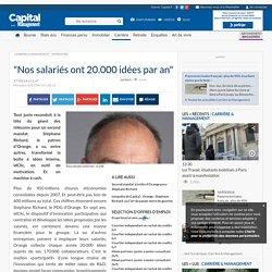 """""""Nos salariés ont 20.000 idées par an"""""""