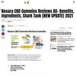 Nosara CBD Gummies Reviews AU {NEW UPDATE} 2021