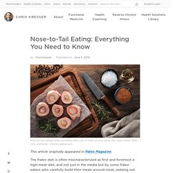 Nose-to-Tail Eating: Everything You Need to Know