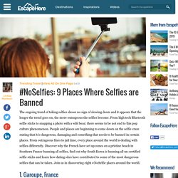 #NoSelfies: 9 Places Where Selfies are Banned