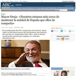 Mayor Oreja: «Nosotros estamos más cerca de mantener la unidad de España que ellos de romperla»