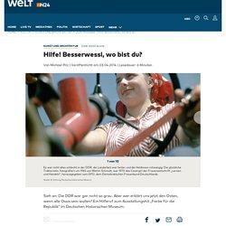 DDR-Nostalgie : Hilfe! Besserwessi, wo bist du? - WELT