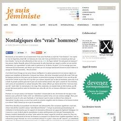 """Nostalgiques des """"vrais"""" hommes?"""