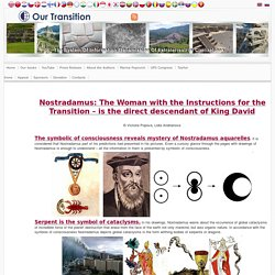 Nostradamus: The Woman with the Instructions for the Transition – the direct descendant of King David