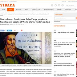 Nostradamus Predictions, Baba Vanga prophecy: Pope Francis
