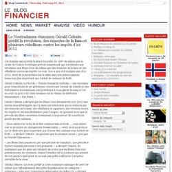 Le blog financier - Un blog finance, économie et bourse › Le Nostradamus étasunien Gérald Celente prédit la révolution, des émeutes de la faim et plusieurs rébellions contre les impôts d'ici 2012 by Laurent