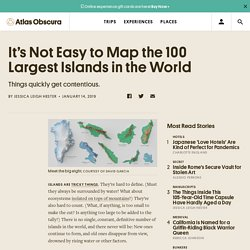 It's Not Easy to Map the 100 Largest Islands in the World