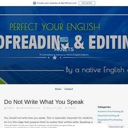 Do Not Write What You Speak