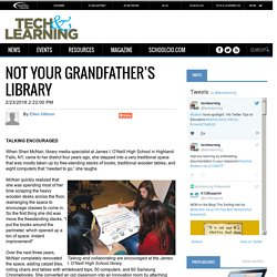 NOT YOUR GRANDFATHER'S LIBRARY