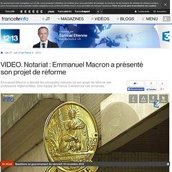 Notariat : Emmanuel Macron a présenté son projet de réforme