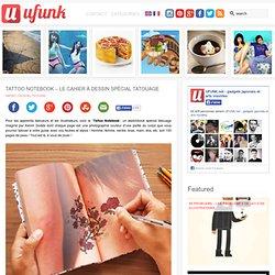 Tattoo Notebook – Le cahier à dessin spécial tatouage