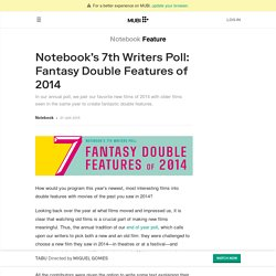 Notebook's 7th Writers Poll: Fantasy Double Features of 2014 on Notebook