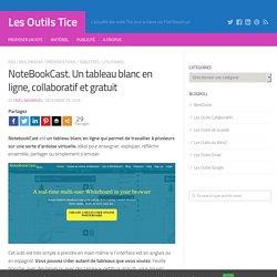 NoteBookCast. Un tableau blanc en ligne, collaboratif et gratuit – Les Outils Tice