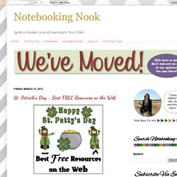 Notebooking Nook: St. Patrick's Day - Best FREE Resources on the Web