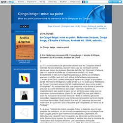 Le Congo Belge: mise au point: Noterman Jacques, Congo belge, L'Empire d'Afrique, Arobase éd. 2004, extraits; ... : Congo belge: mise au point