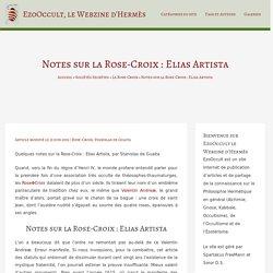 Notes sur la Rose-Croix : Elias Artista