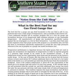Notes - Best Fuel for my Gas Fired Gauge 1 Locomotive?