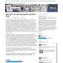 Bloc-notes : les vrais responsables du malheur belge