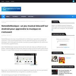 un jeu musical éducatif sur Android pour apprendre la musique en s'amusant ~ Freewares & Tutos