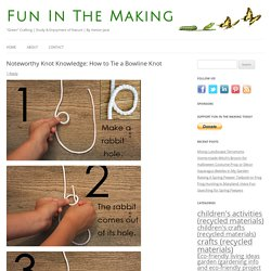 Noteworthy Knot Knowledge: How to Tie a Bowline Knot