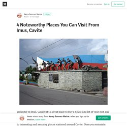 4 Noteworthy Places You Can Visit From Imus, Cavite