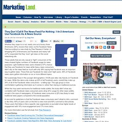 They Don't Call It The News Feed For Nothing: 1-In-3 Americans Use Facebook As A News Source