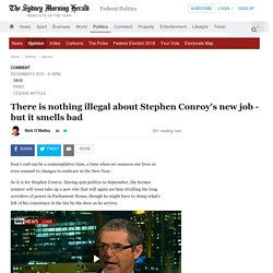 There is nothing illegal about Stephen Conroy's new job - but it smells bad