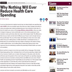 Why Nothing Will Ever Reduce Health Care Spending