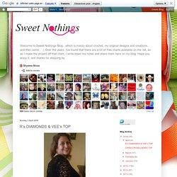 Sweet Nothings Crochet: R's DIAMONDS & VEE's TOP