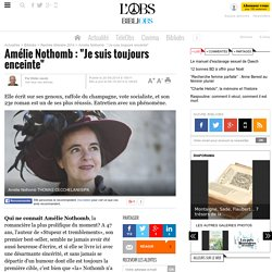 """Amélie Nothomb : """"Je suis toujours enceinte"""" - 9 octobre 2014"""