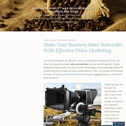 Make Your Business More Noticeable With Effective Video Marketing – Nitrous Graphics – Web Design Company in Sutherland Shire