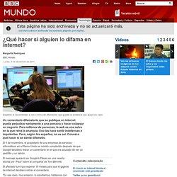 BBC Mundo - Noticias - ¿Qué hacer si alguien lo difama en internet?