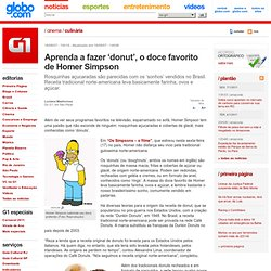 G1 > Cinema - NOTÍCIAS - Aprenda a fazer 'donut', o doce favorito de Homer Simpson